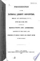 Proceedings of the National Liberty Convention, Held at Buffalo, N.Y., June 14th & 15th, 1848