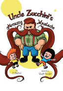 Uncle Zucchini s Amazing Mustache