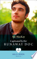 Captivated By Her Runaway Doc  Mills   Boon Medical   Queenstown Search   Rescue  Book 1