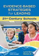 Evidence Based Strategies For Leading 21st Century Schools