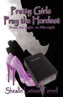 Pretty Girls Pray the Hardest from His Sight...to His Sight