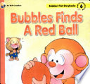 Bubbles Finda a Red Ball