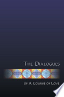 The Dialogues of a Course of Love