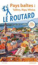 Pdf Guide du Routard pays baltes : Tallinn, Riga, Vilnius 2019/20 Telecharger