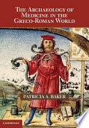 The Archaeology Of Medicine In The Greco Roman World Book