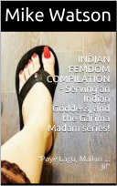 INDIAN FEMDOM COMPILATION   Serving an Indian Goddess  and the Garima Madam series