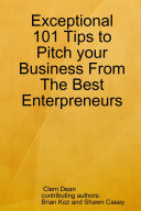 Exceptional 101 Tips to Pitch your Business From The Best Enterpreneurs