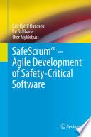 SafeScrum       Agile Development of Safety Critical Software