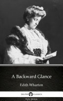 A Backward Glance by Edith Wharton   Delphi Classics  Illustrated
