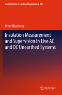 Insulation Measurement and Supervision in Live AC and DC Unearthed Systems [Pdf/ePub] eBook