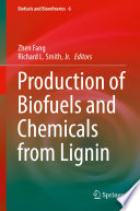 Production Of Biofuels And Chemicals From Lignin Book PDF