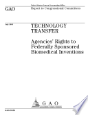 Technology Transfer Agencies Rights To Federally Sponsored Biomedical Inventions Report To Congressional Committees Book PDF
