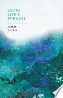 Above Life's Turmoil Online Book
