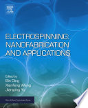 Electrospinning  Nanofabrication and Applications Book
