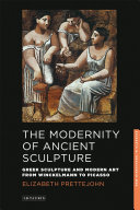 The Modernity of Ancient Sculpture