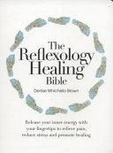 The Reflexology Healing Bible
