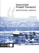 Road Transport and Intermodal Linkages Research Programme Intermodal Freight Transport Institutional Aspects [Pdf/ePub] eBook