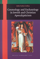 Cosmology and Eschatology in Jewish and Christian Apoocalypticism