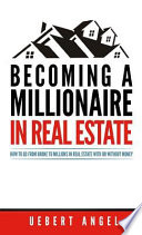 BECOMING A MILLIONAIRE IN REAL