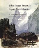 John Singer Sargent s Alpine Sketchbooks