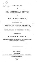 Reprint of Mr. Campbell's Letter to Mr. Brougham, on the Subject of a London University, which Appeared in The Times of Feb. 9