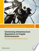 Governing Infrastructure Regulators in Fragile Environments