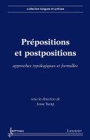 Prépositions et postpositions - approches typologiques et formelles
