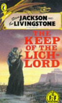 Steve Jackson and Ian Livingstone Present The Keep of the Lich-lord