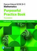 Pearson Edexcel GCSE  9 1  Mathematics  Purposeful Practice Book   Foundation