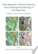 New Agendas in Remote Sensing and Landscape Archaeology in the Near East