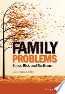 Family Problems  : Stress, Risk, and Resilience