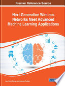 Next-Generation Wireless Networks Meet Advanced Machine Learning Applications