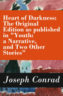 Heart of Darkness: The Original Edition as published in