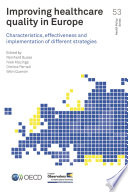 Improving Healthcare Quality in Europe Characteristics, Effectiveness and Implementation of Different Strategies