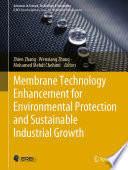 Membrane Technology Enhancement for Environmental Protection and Sustainable Industrial Growth Book