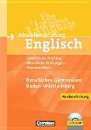 Abschlussprüfung Englisch. Berufliches Gymnasium. Prüfungsaufgaben, Lerntipps, Übungen, Themenwortschatz - Neubearbeitung