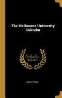 The Melbourne University Calendar