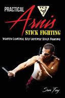 Practical Arnis Stick Fighting