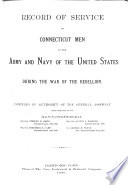 Record of Service of Connecticut Men in the Army and Navy of the United States During the War of the Rebellion Book