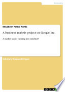 A Business Analysis Project on Google Inc.