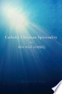 Catholic Christian Spirituality For New Age Dummies