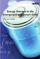 Energy Storage in the Emerging Era of Smart Grids Book