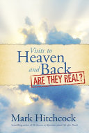 Visits to Heaven and Back  Are They Real