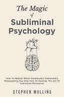 The Magic Of Subliminal Psychology