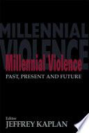 Millennial Violence