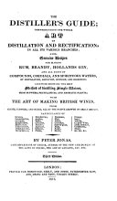 The Distiller s Guide  Comprehending the Whole Art of Distillation and Rectification      Third Edition