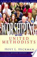 Worshiping with United Methodists