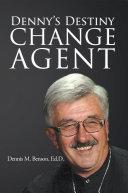 Denny's Destiny: Change Agent