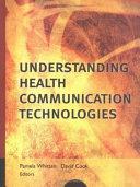 Understanding Health Communication Technologies Book
