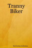 Tranny Biker